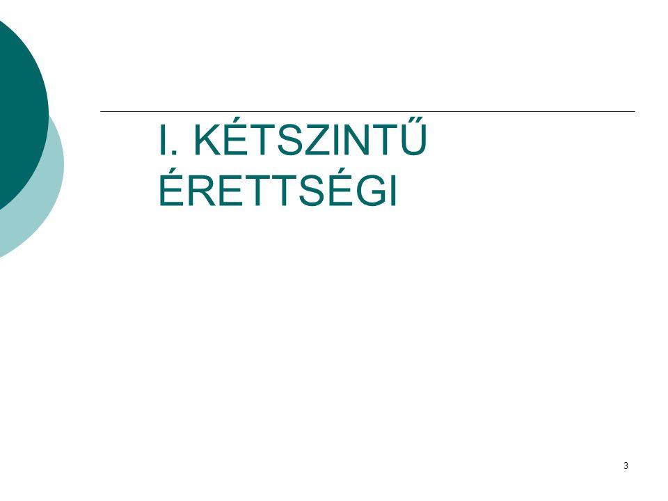 I. KÉTSZINTŰ ÉRETTSÉGI