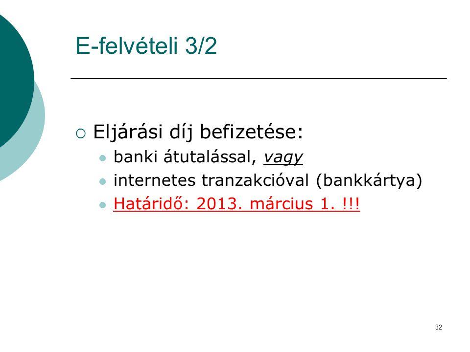 E-felvételi 3/2 Eljárási díj befizetése: banki átutalással, vagy