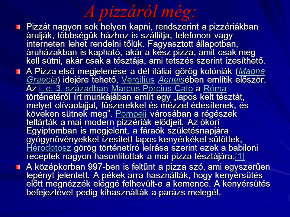 A pizzáról még: