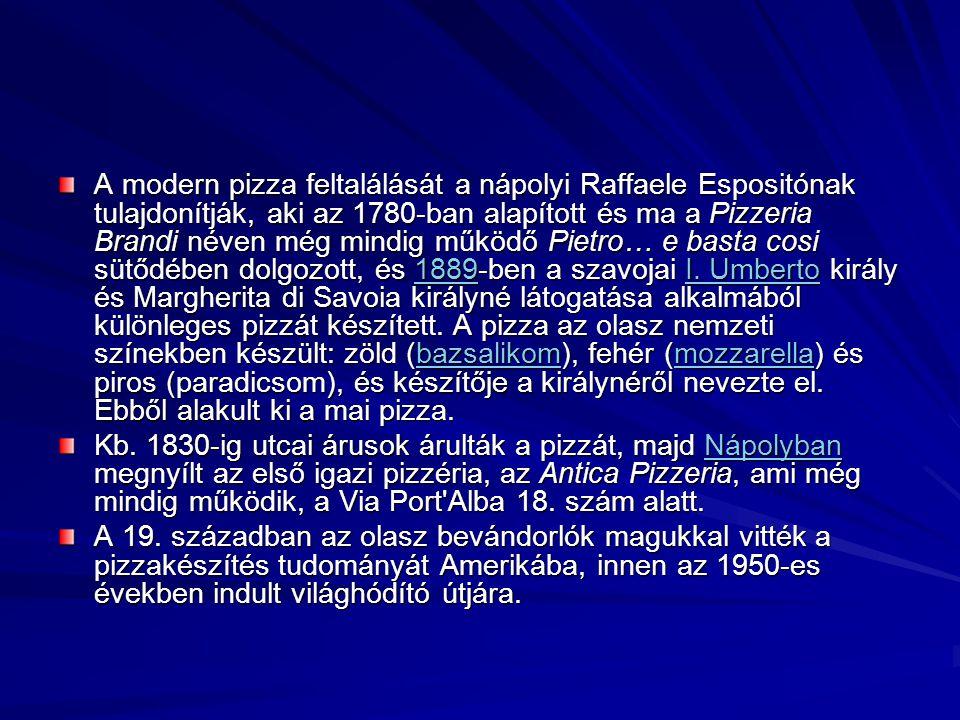 A modern pizza feltalálását a nápolyi Raffaele Espositónak tulajdonítják, aki az 1780-ban alapított és ma a Pizzeria Brandi néven még mindig működő Pietro… e basta cosi sütődében dolgozott, és 1889-ben a szavojai I. Umberto király és Margherita di Savoia királyné látogatása alkalmából különleges pizzát készített. A pizza az olasz nemzeti színekben készült: zöld (bazsalikom), fehér (mozzarella) és piros (paradicsom), és készítője a királynéről nevezte el. Ebből alakult ki a mai pizza.