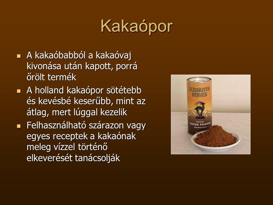 Kakaópor A kakaóbabból a kakaóvaj kivonása után kapott, porrá őrölt termék.