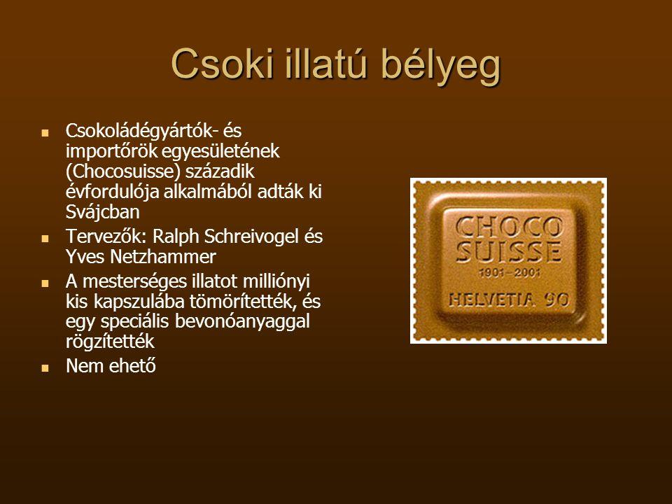Csoki illatú bélyeg Csokoládégyártók- és importőrök egyesületének (Chocosuisse) századik évfordulója alkalmából adták ki Svájcban.