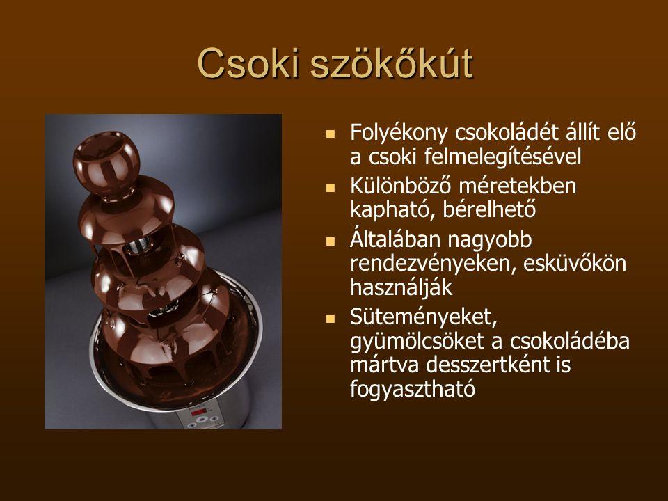 Csoki szökőkút Folyékony csokoládét állít elő a csoki felmelegítésével
