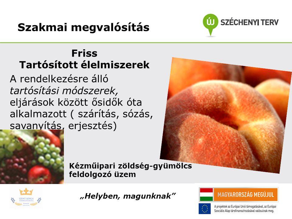 Friss Tartósított élelmiszerek