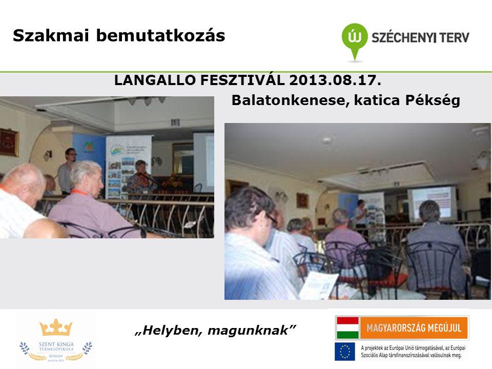 LANGALLO FESZTIVÁL 2013.08.17. Balatonkenese, katica Pékség