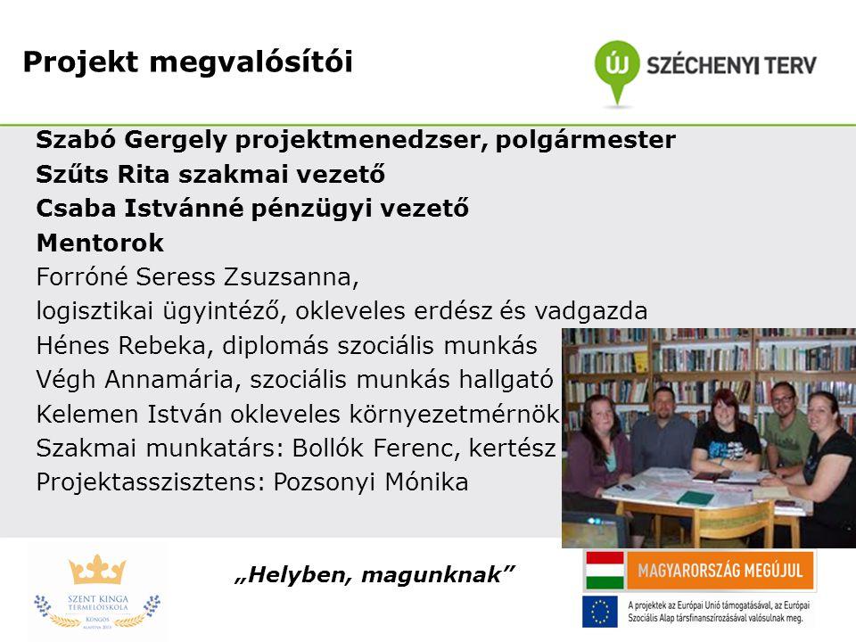 Projekt megvalósítói Szabó Gergely projektmenedzser, polgármester