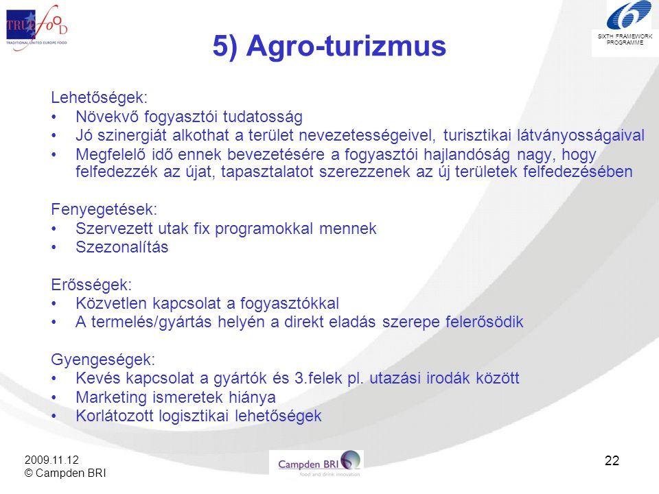 5) Agro-turizmus Lehetőségek: Növekvő fogyasztói tudatosság