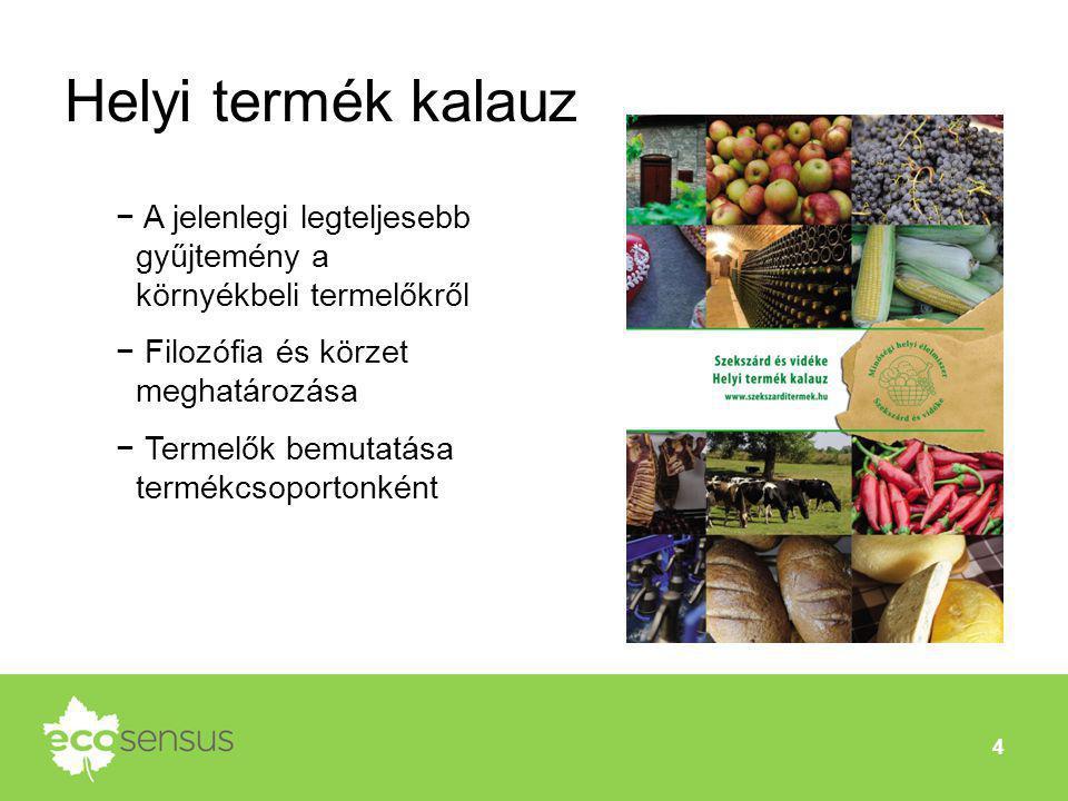 Helyi termék kalauz A jelenlegi legteljesebb gyűjtemény a környékbeli termelőkről. Filozófia és körzet meghatározása.