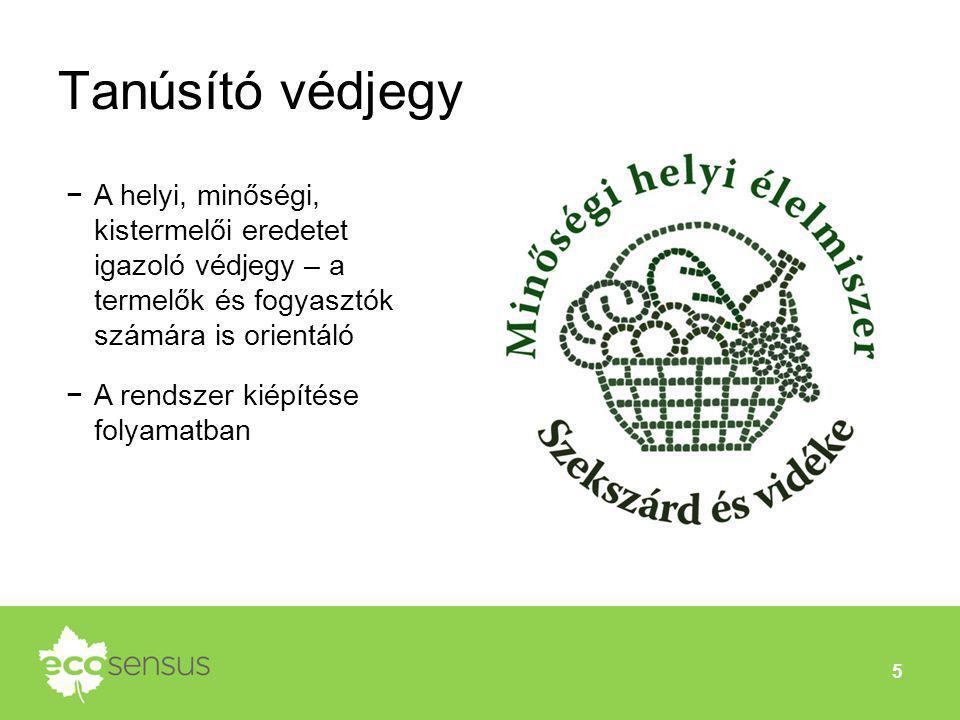 Tanúsító védjegy A helyi, minőségi, kistermelői eredetet igazoló védjegy – a termelők és fogyasztók számára is orientáló.
