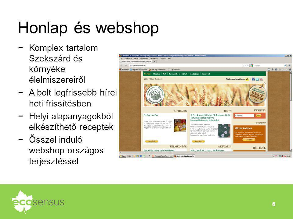 Honlap és webshop Komplex tartalom Szekszárd és környéke élelmiszereiről. A bolt legfrissebb hírei heti frissítésben.