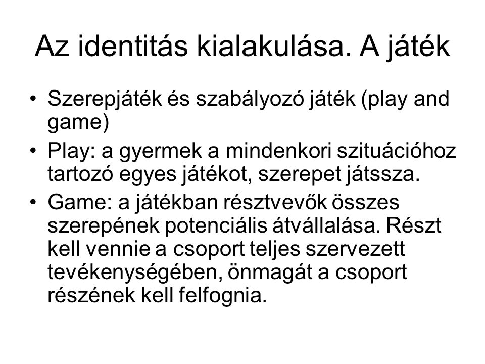 Az identitás kialakulása. A játék