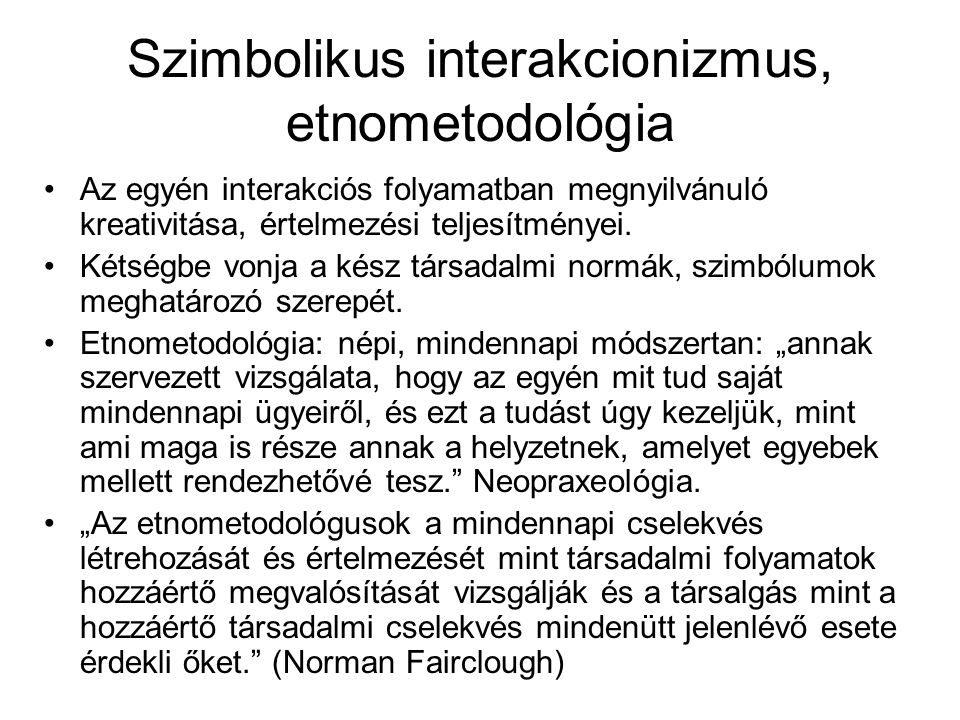 Szimbolikus interakcionizmus, etnometodológia