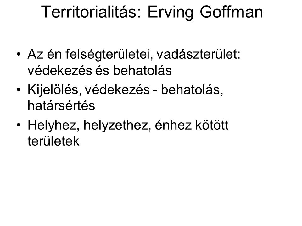 Territorialitás: Erving Goffman
