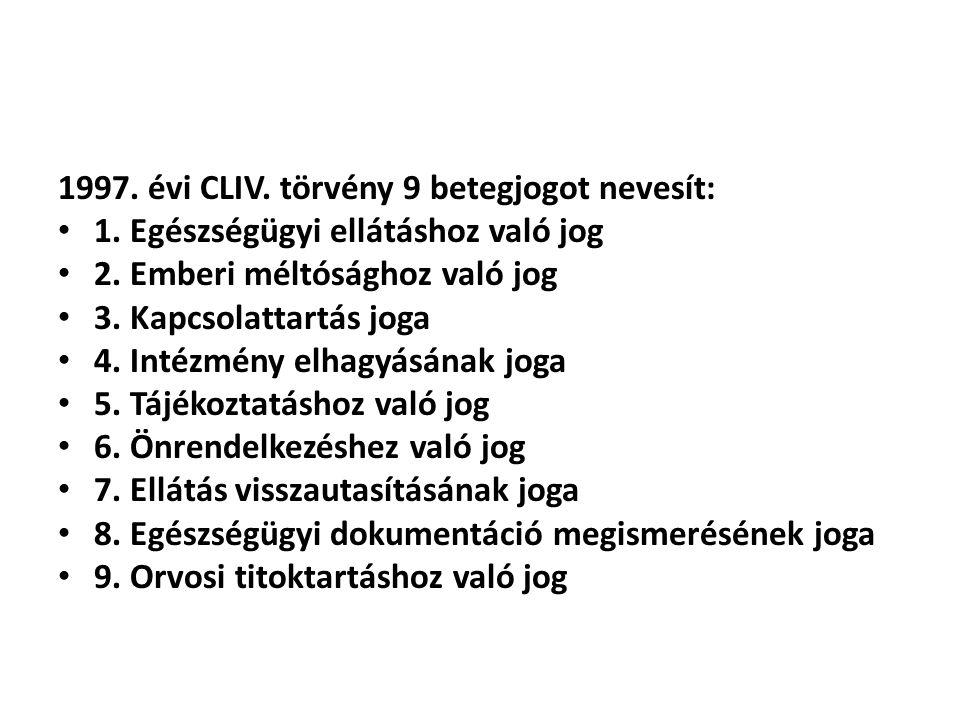 1997. évi CLIV. törvény 9 betegjogot nevesít: