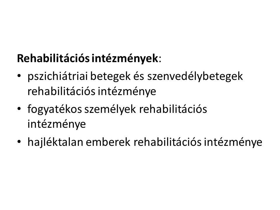 Rehabilitációs intézmények: