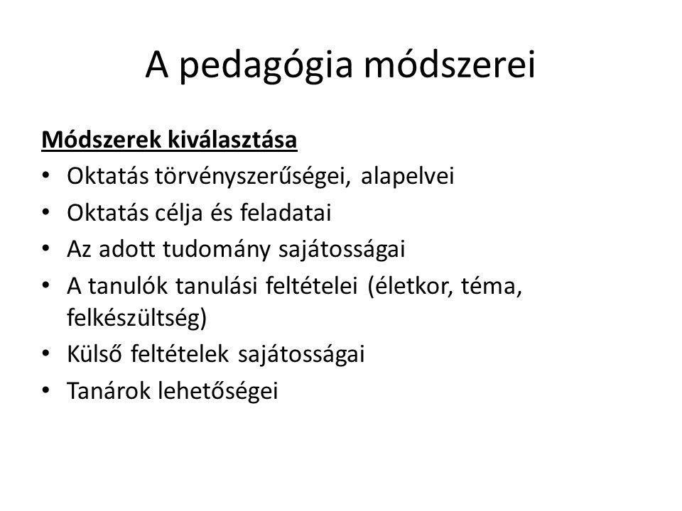 A pedagógia módszerei Módszerek kiválasztása