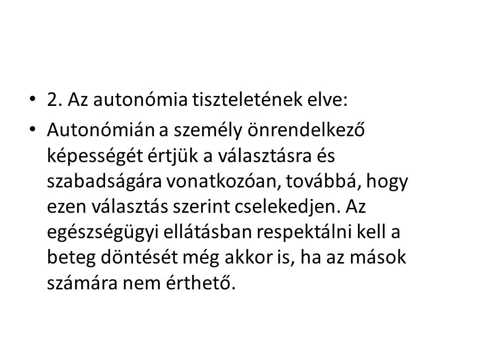 2. Az autonómia tiszteletének elve: