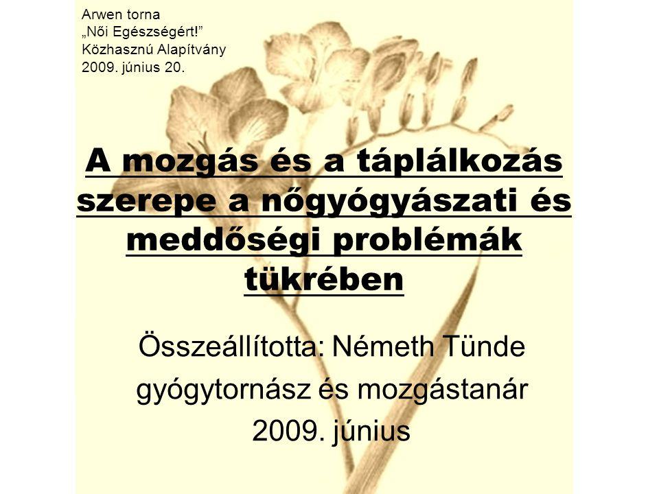 Összeállította: Németh Tünde gyógytornász és mozgástanár 2009. június
