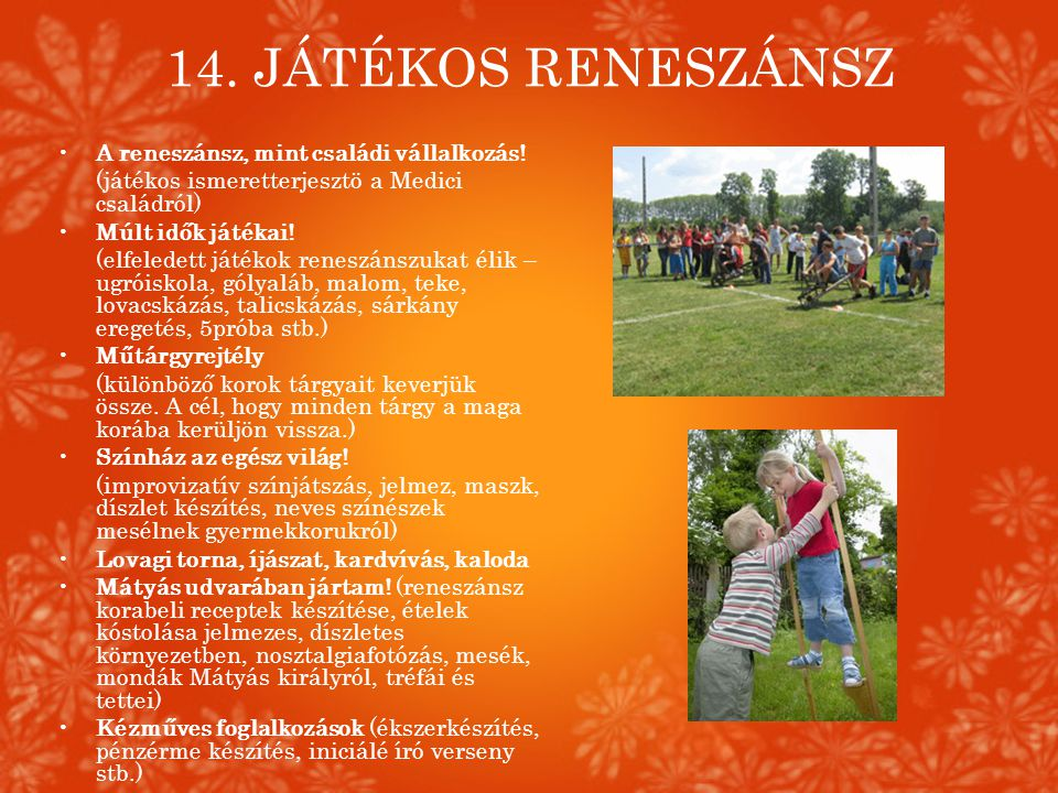 14. JÁTÉKOS RENESZÁNSZ A reneszánsz, mint családi vállalkozás!