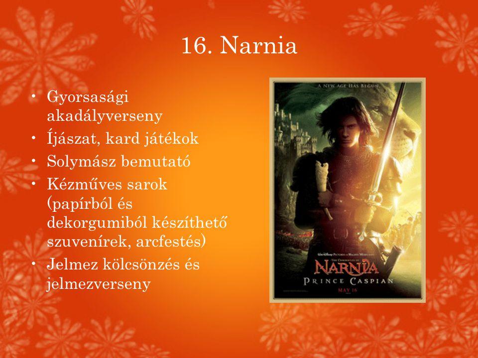 16. Narnia Gyorsasági akadályverseny Íjászat, kard játékok