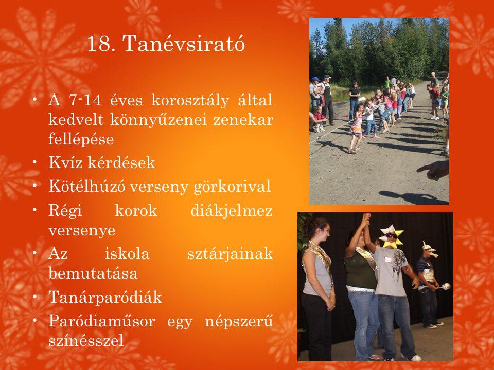 18. Tanévsirató A 7-14 éves korosztály által kedvelt könnyűzenei zenekar fellépése. Kvíz kérdések.