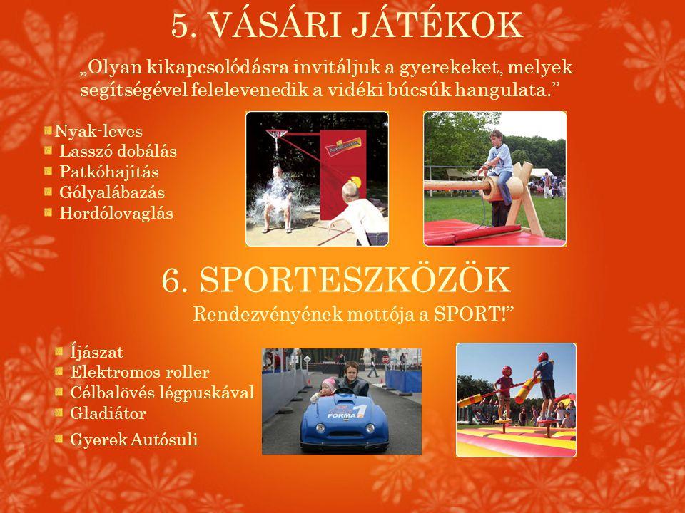 5. VÁSÁRI JÁTÉKOK 6. SPORTESZKÖZÖK