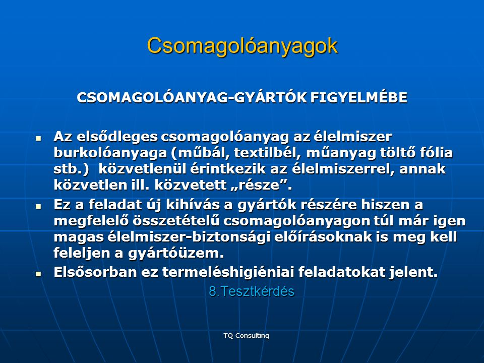 Csomagolóanyagok CSOMAGOLÓANYAG-GYÁRTÓK FIGYELMÉBE