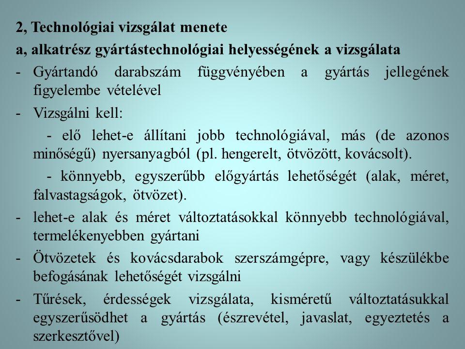 2, Technológiai vizsgálat menete
