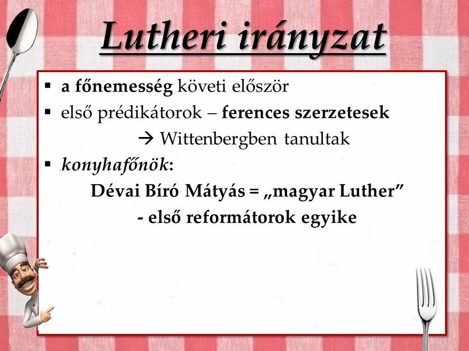 Lutheri irányzat a főnemesség követi először