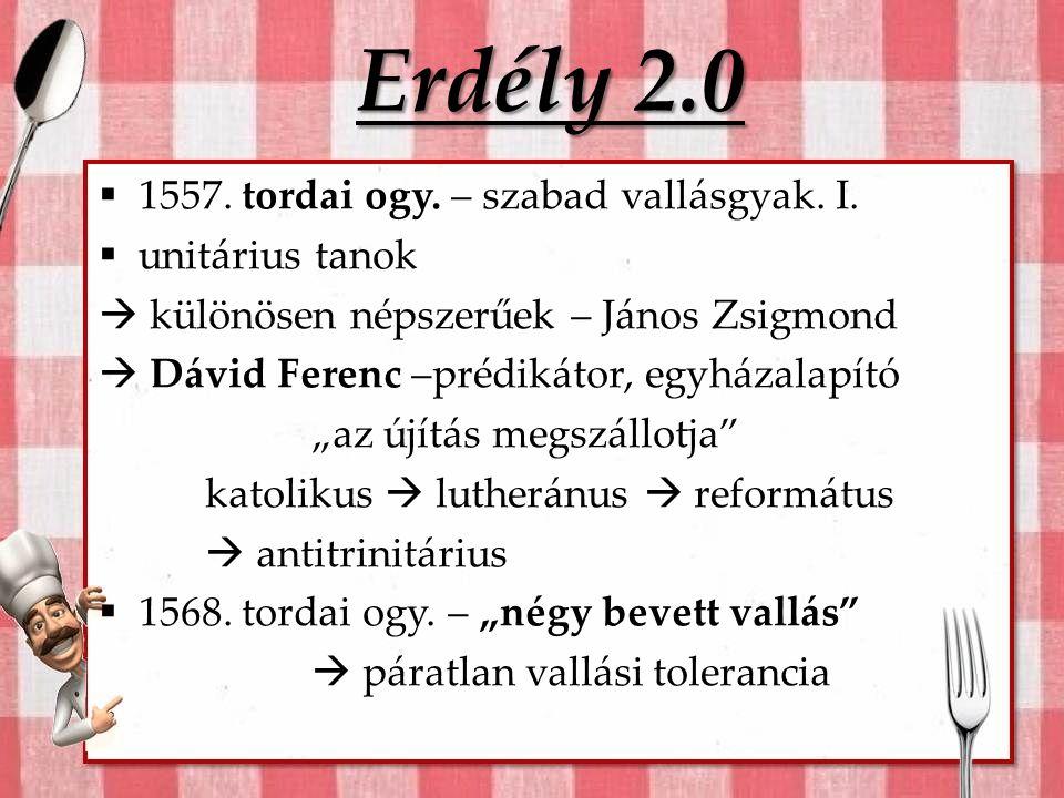 Erdély 2.0 1557. tordai ogy. – szabad vallásgyak. I. unitárius tanok