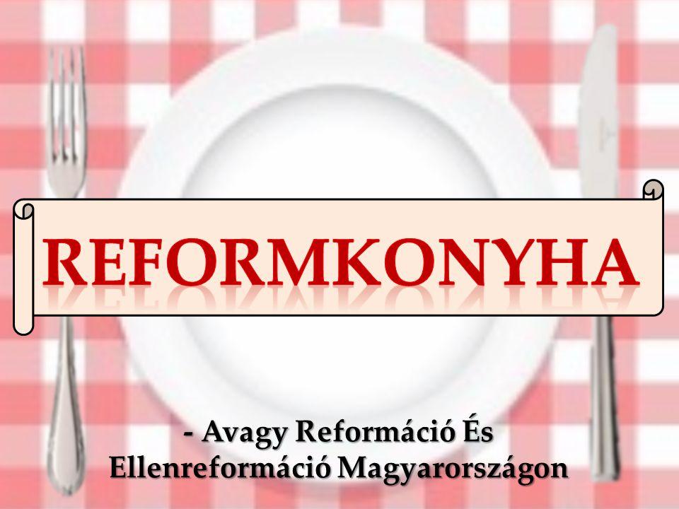- Avagy Reformáció És Ellenreformáció Magyarországon
