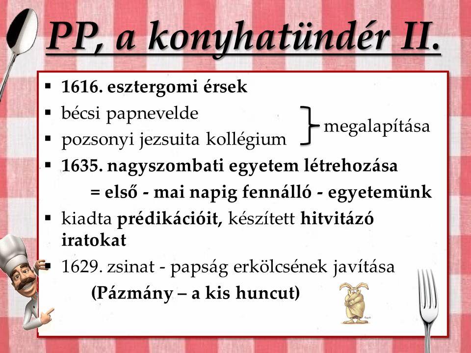 PP, a konyhatündér II. 1616. esztergomi érsek bécsi papnevelde