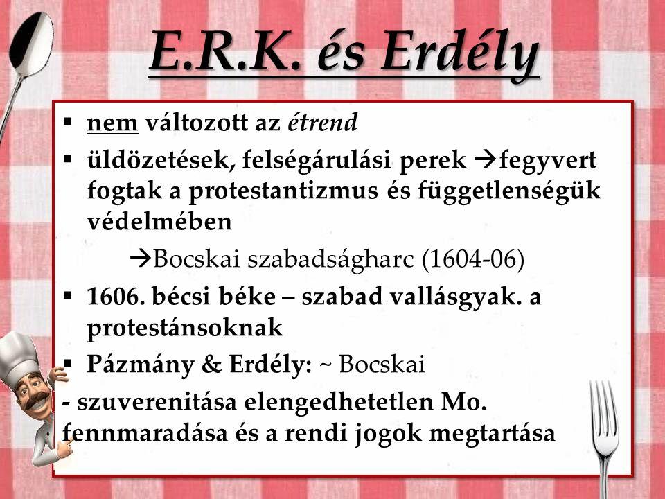 E.R.K. és Erdély nem változott az étrend