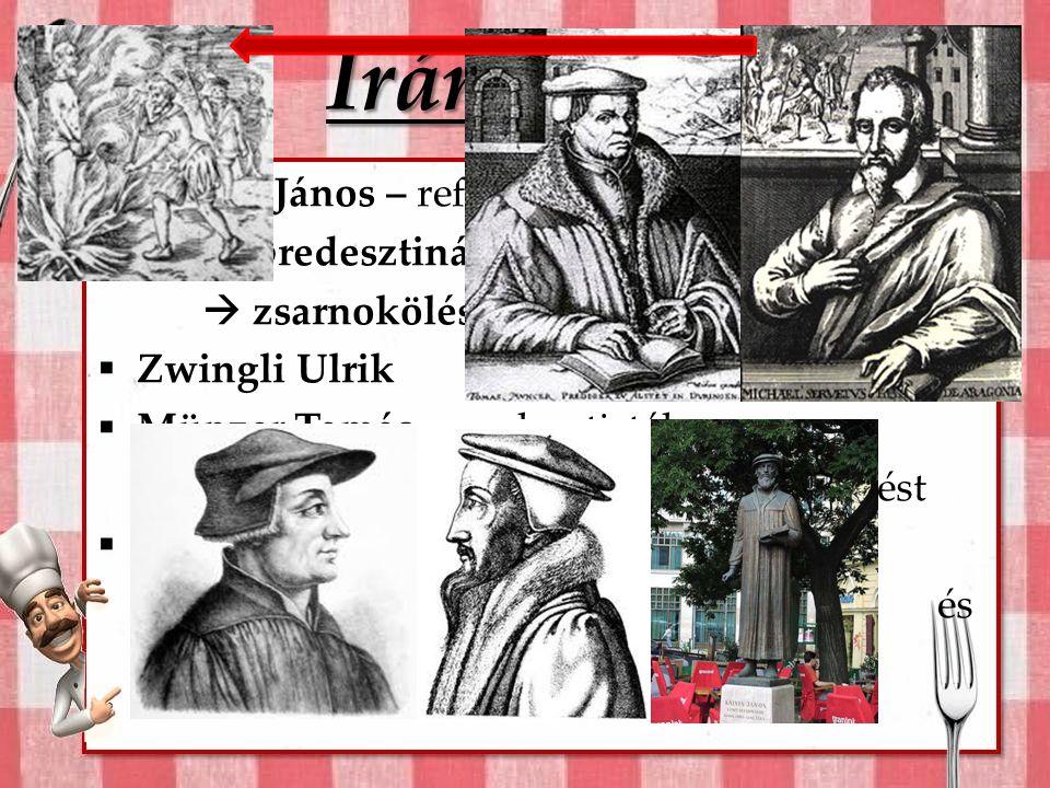 Irányzatok Kálvin János – reformátusok  predesztináció elve