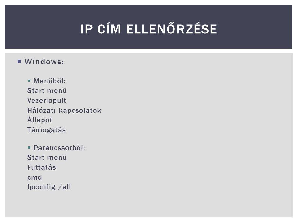 IP cím ellenőrzése Windows: Menüből: Start menü Vezérlőpult