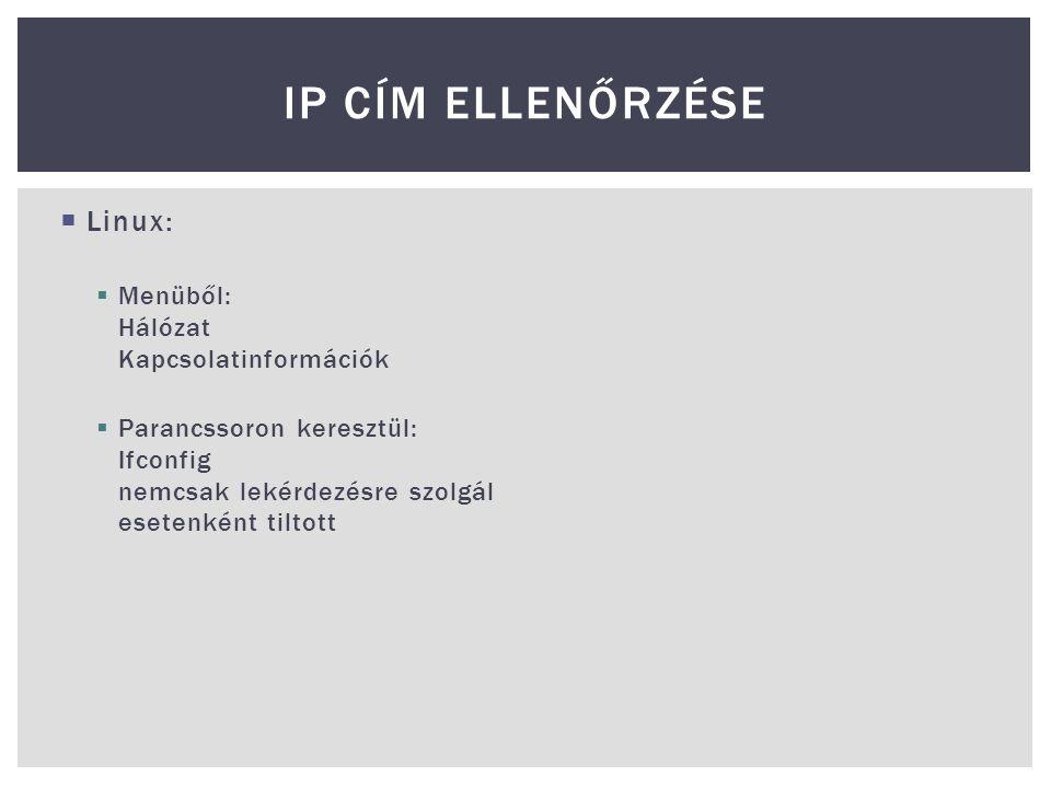 IP cím ellenőrzése Linux: Menüből: Hálózat Kapcsolatinformációk