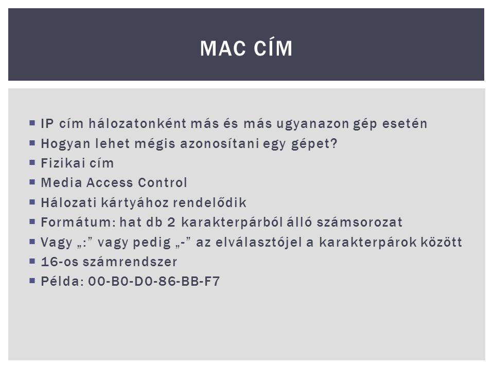 MAC Cím IP cím hálozatonként más és más ugyanazon gép esetén