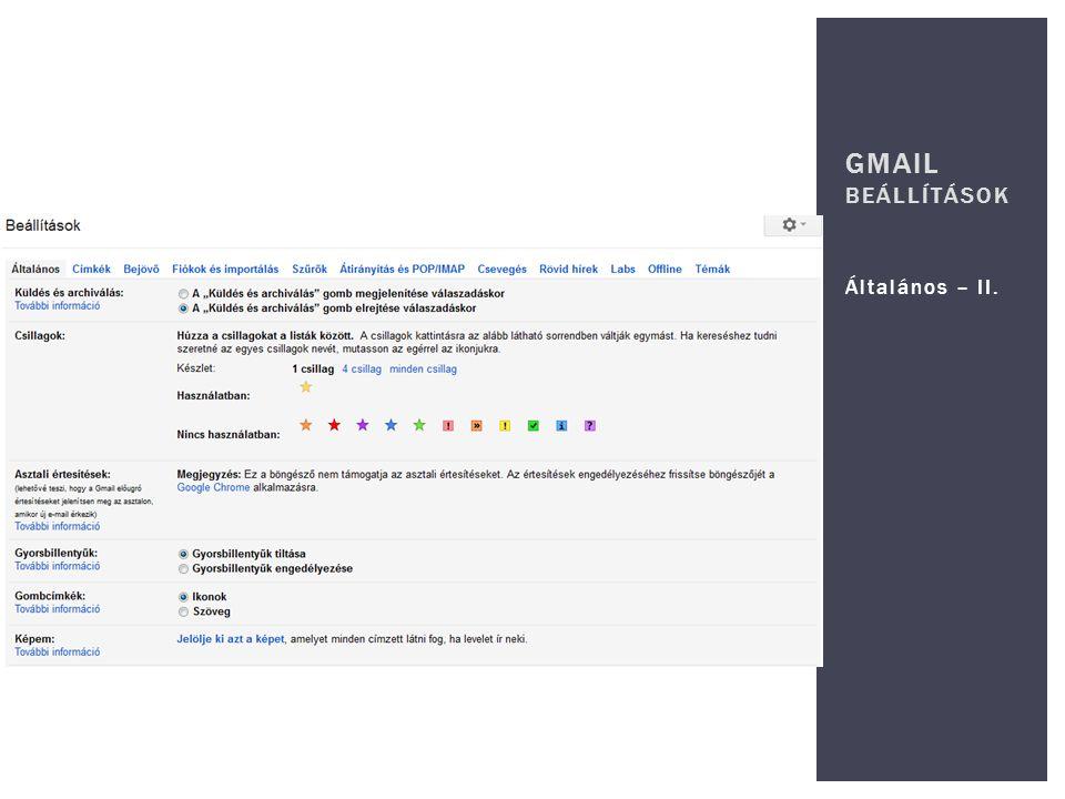 GMAIL beállítások Általános – II.
