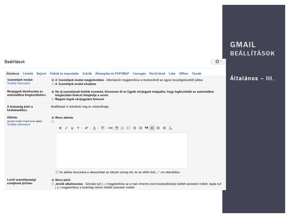 GMAIL beállítások Általános – III.