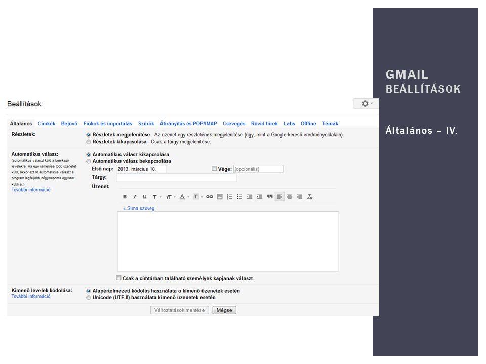 GMAIL beállítások Általános – IV.