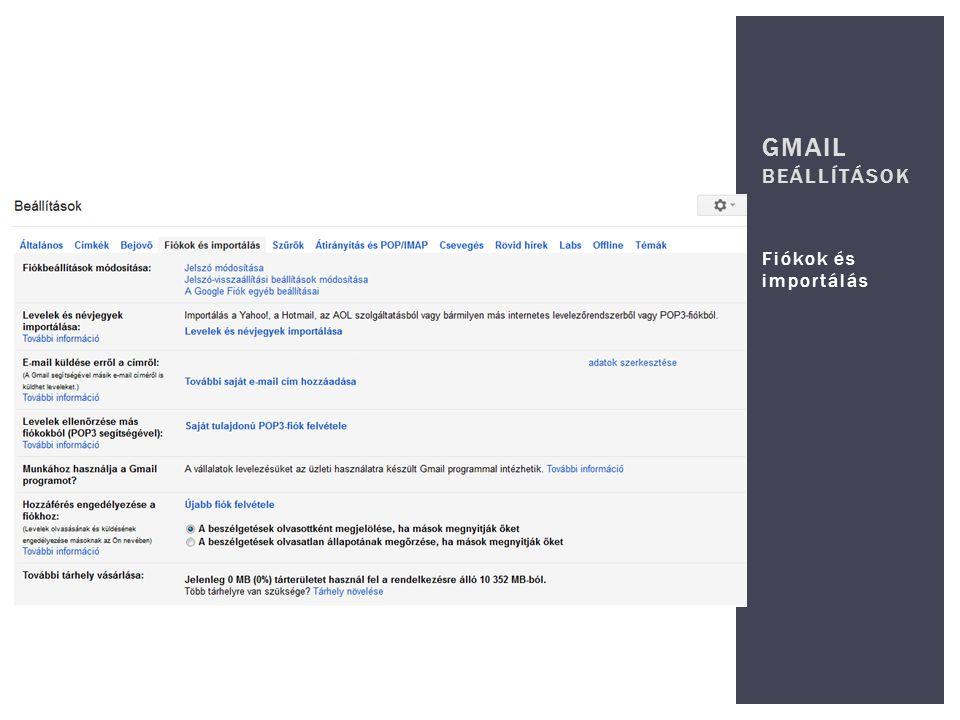 GMAIL beállítások Fiókok és importálás