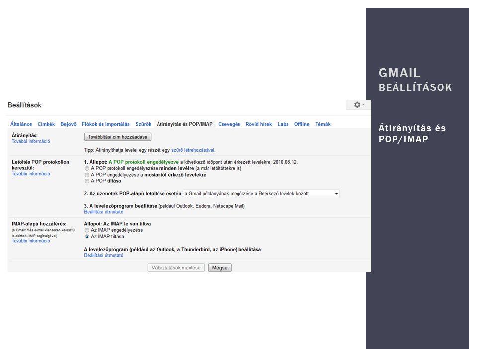 GMAIL beállítások Átirányítás és POP/IMAP