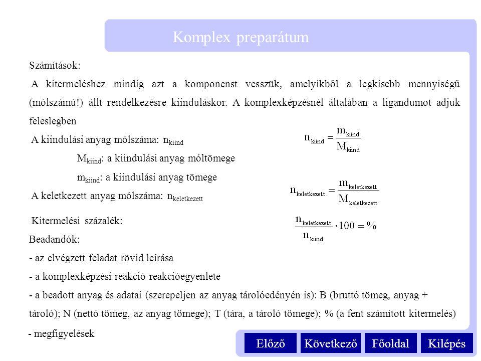Komplex preparátum Előző Következő Főoldal Kilépés Számítások:
