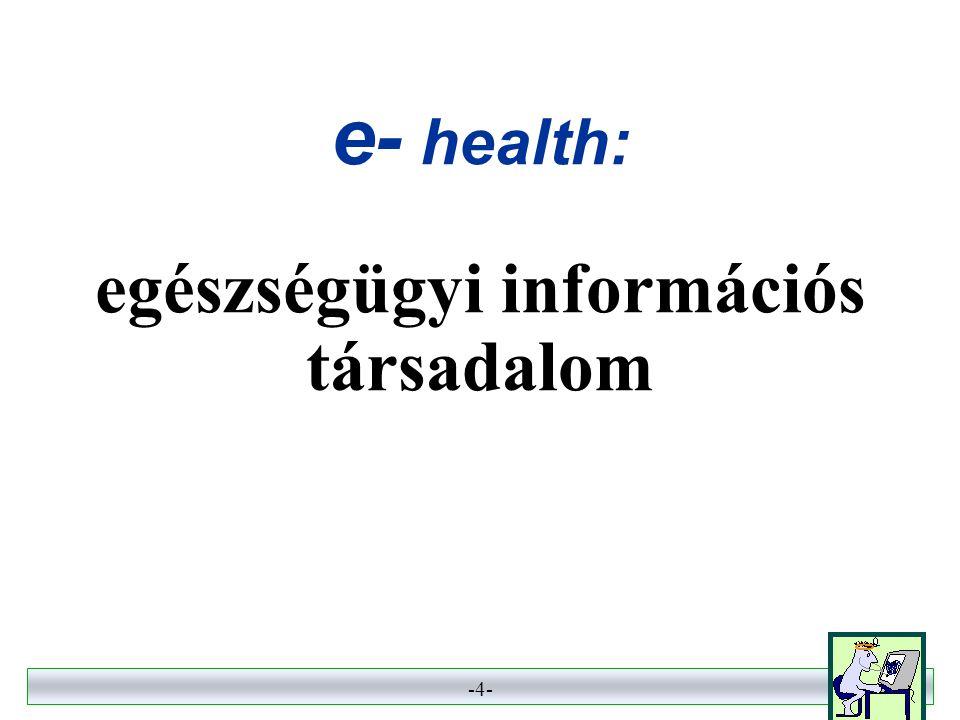 e- health: egészségügyi információs társadalom