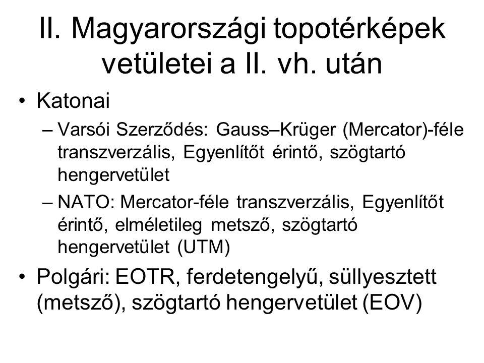 II. Magyarországi topotérképek vetületei a II. vh. után