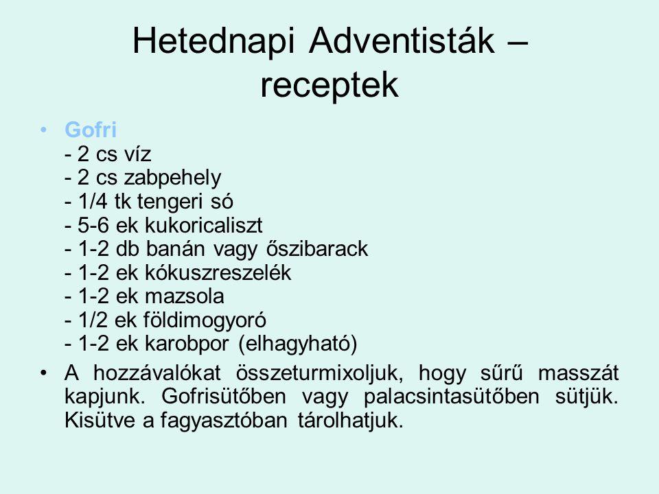 Hetednapi Adventisták – receptek