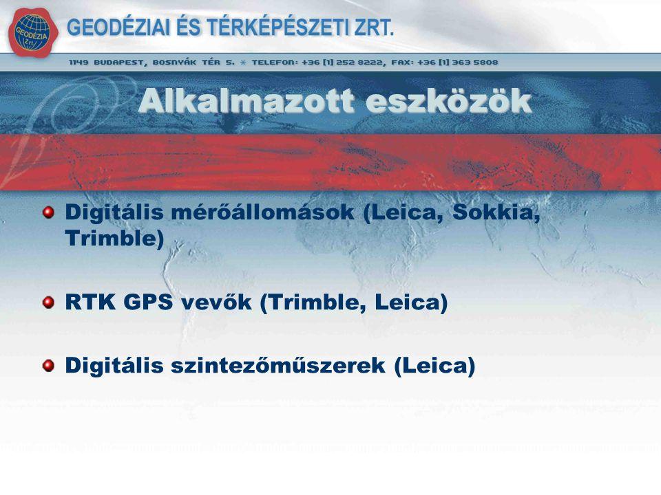 Alkalmazott eszközök Digitális mérőállomások (Leica, Sokkia, Trimble)