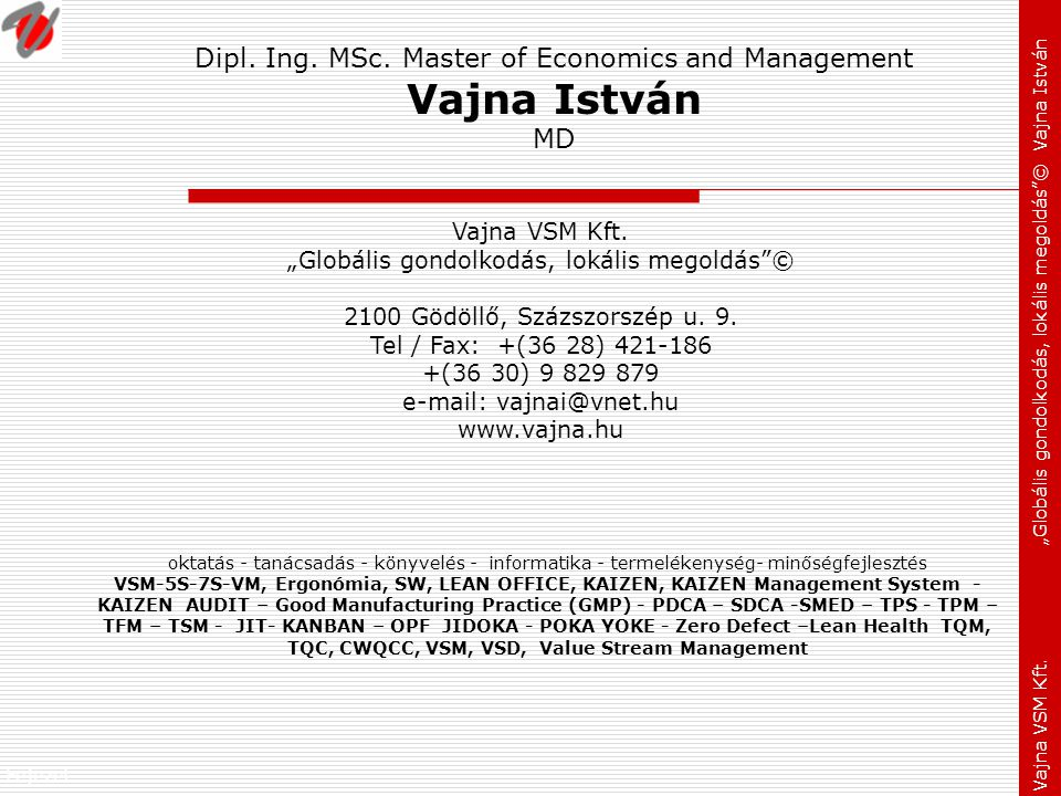 Dipl. Ing. MSc. Master of Economics and Management Vajna István MD