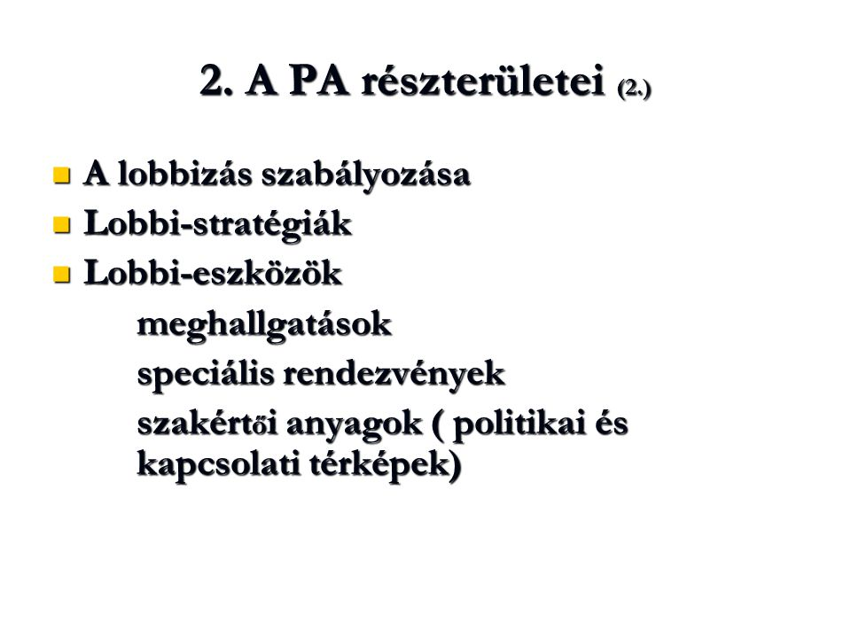 2. A PA részterületei (2.) A lobbizás szabályozása Lobbi-stratégiák