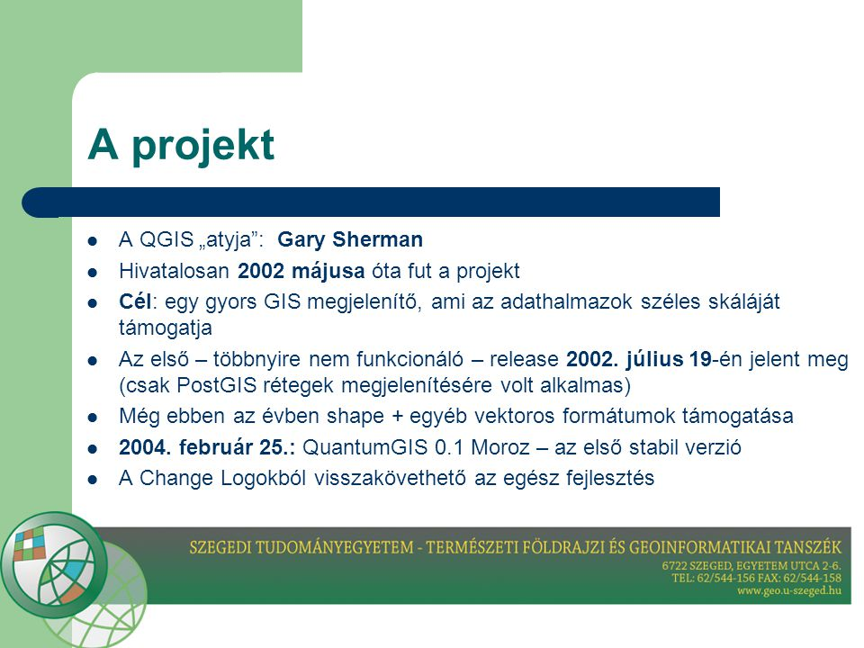 "A projekt A QGIS ""atyja : Gary Sherman"
